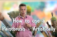 How to use a Paintbrush – Artistically