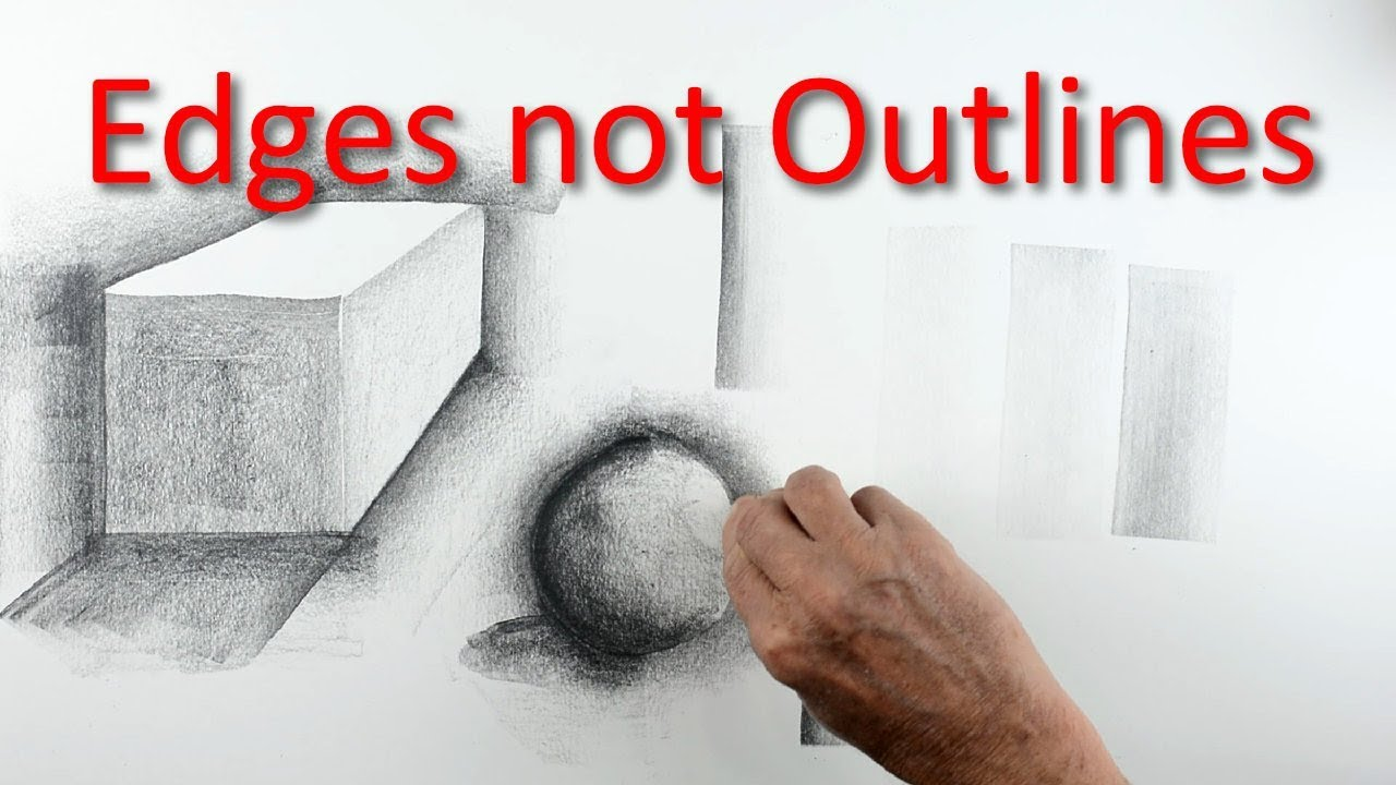 Drawing Basics: Edges not Outlines – PART 1