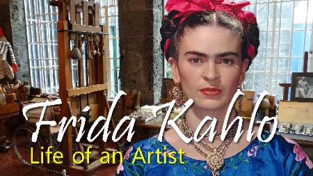Frida Kahlo the life of an artist