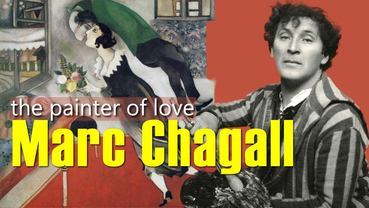 Marc Chagall – The Life of an Artist